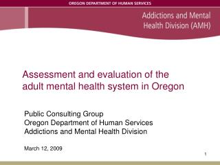Assessment and evaluation of the  adult mental health system in Oregon