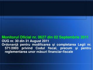 Monitorul Oficial nr. 0627 din 02 Septembrie 2011 OUG nr. 30 din 31 August 2011