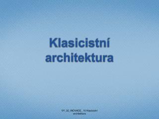 Klasicistn� architektura