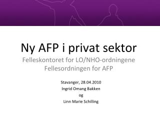 Ny AFP i privat sektor Felleskontoret for LO/NHO-ordningene Fellesordningen for AFP
