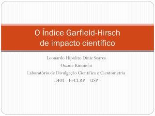 O �ndice Garfield-Hirsch  de impacto cient�fico
