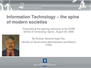 Information Technology – the spine of modern societies