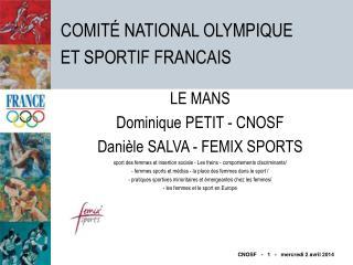 LE MANS Dominique PETIT - CNOSF Dani le SALVA - FEMIX SPORTS sport des femmes et insertion sociale - Les freins - compor