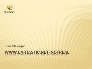 Cartastic/notreal