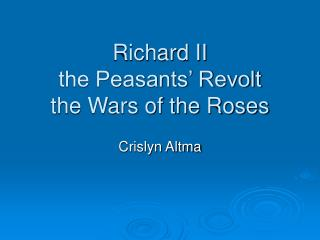 Richard II the Peasants� Revolt the Wars of the Roses