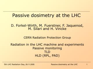 Passive dosimetry at the LHC