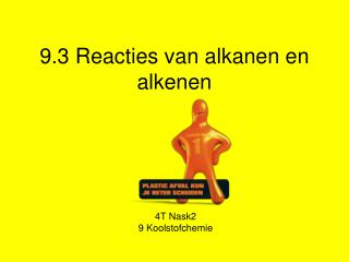 9.3 Reacties van alkanen en alkenen