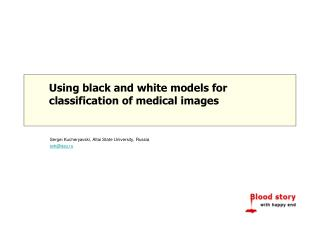 Using black and white models for classification of medical images