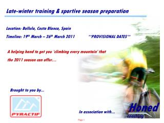 Late-winter training & sportive season preparation Location: Bollula, Costa Blanca, Spain
