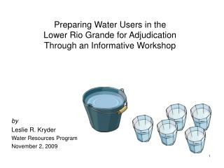 Preparing Water Users in the  Lower Rio Grande for Adjudication  Through an Informative Workshop
