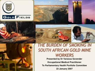 THE BURDEN OF SMOKING IN SOUTH AFRICAN GOLD MINE WORKERS