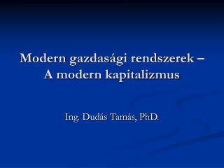 Modern gazdas ági rendszerek – A modern kapitalizmus