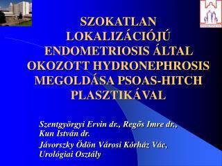 Szentgyörgyi Ervin dr., Regős Imre dr., Kun István dr.