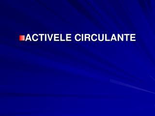 ACTIVELE CIRCULANTE