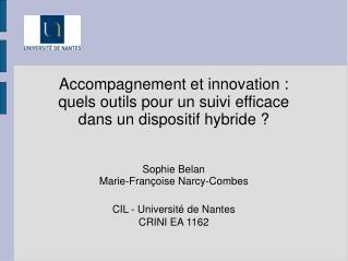 Accompagnement et innovation:  quels outils pour un suivi efficace  dans un dispositif hybride?
