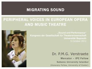 Migrating  Sound Peripheral  Voices in European Opera and Music Theatre