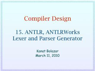Compiler Design  15. ANTLR, ANTLRWorks Lexer and Parser Generator
