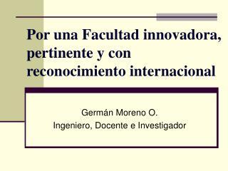 Por una Facultad innovadora, pertinente y con reconocimiento internacional