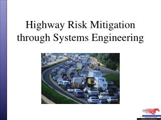 Highway Risk Mitigation through Systems Engineering