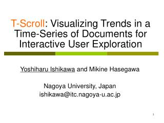 T-Scroll : Visualizing Trends in a Time-Series of Documents for Interactive User Exploration