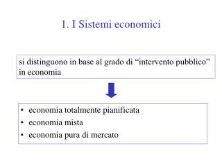 1. I Sistemi economici