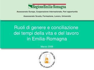 Ruoli di genere e conciliazione  dei tempi della vita e del lavoro  in Emilia-Romagna Marzo 2009
