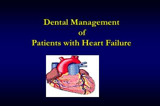 Dental Management  of  Patients with Heart Failure