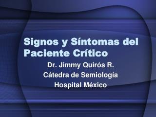 Signos y Síntomas del Paciente Cr ítico