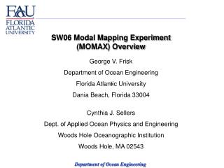 SW06 Modal Mapping Experiment (MOMAX) Overview