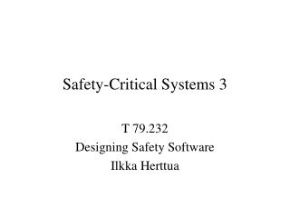 Safety-Critical Systems 3