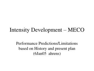 Intensity Development � MECO