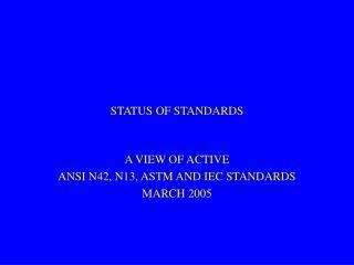 STATUS OF STANDARDS