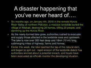 A disaster happening that you've never heard of….