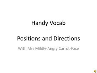 Handy Vocab  - Positions and Directions