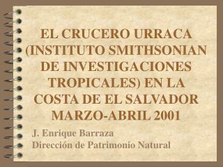 J. Enrique Barraza Dirección de Patrimonio Natural