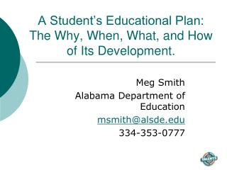 A Student's Educational Plan:  The Why, When, What, and How of Its Development.