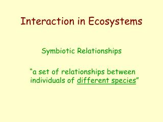 Interaction in Ecosystems