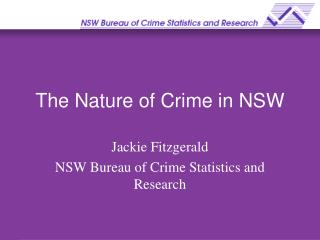 The Nature of Crime in NSW