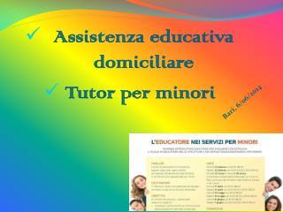 Assistenza educativa domiciliare Tutor per minori