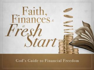 Aren�t you ready for a  Fresh Financial Start? Message Series Overview