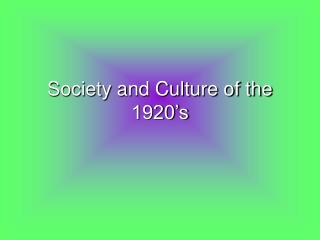 Society and Culture of the 1920�s