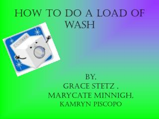 How to do a load of wash