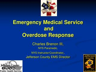 Emergency Medical Service  and  Overdose Response