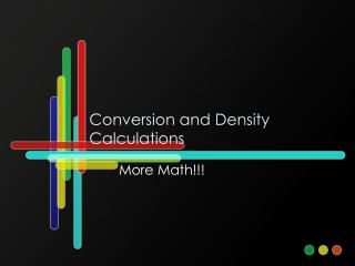 Conversion and Density Calculations
