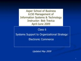 Class 6 Systems Support to Organizational Strategy: Electronic Commerce