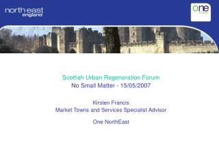 Scottish Urban Regeneration Forum No Small Matter-15/05/2007 Kirsten Francis