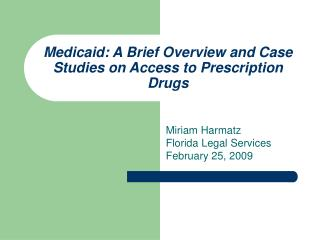 Medicaid: A Brief Overview and Case Studies on Access to Prescription Drugs