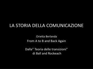 LA STORIA DELLA COMUNICAZIONE Orietta  Berlanda