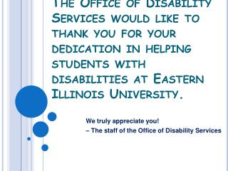 The Office of Disability Services would like to thank you for your dedication in helping students with disabilities at E