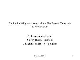 Capital budeting decisions with the Net Present Value rule 1. Foundations